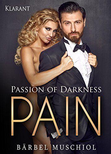 Passion of Darkness - PAIN. Erotischer Roman von Bärbel M... https://www.amazon.de/dp/B01JBIYX4U/ref=cm_sw_r_pi_dp_BI1NxbYNZPSA6