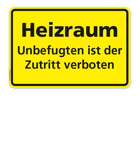 Textschild Heizraum Unbefugten Ist Der Zutritt Verboten Heizraum Schilder Beschilderung