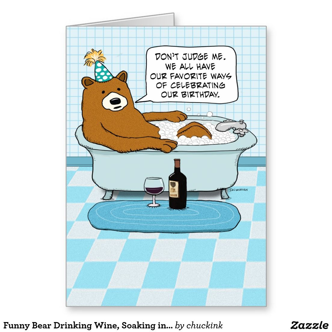 Funny Vine Photo Birthday Cards: Funny Bear Drinking Wine, Soaking In Tub Birthday Card