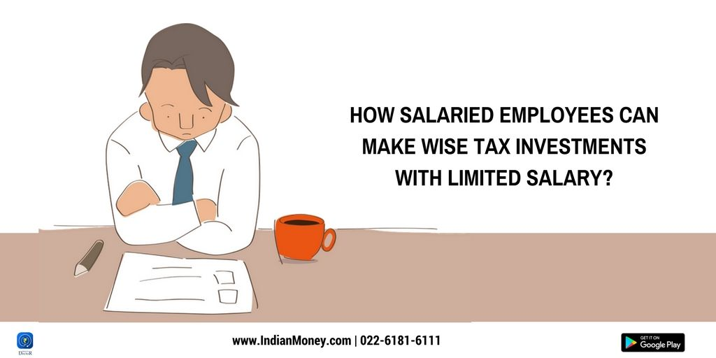 How salaried employees can make wise tax investments with