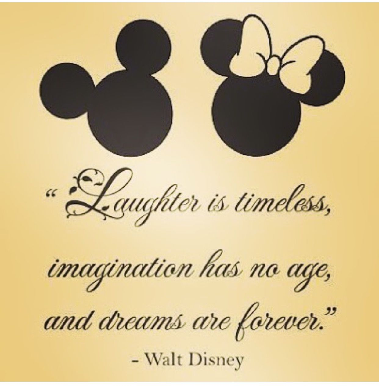 Laughter is timeless imagination has no age and dreams are forever ...