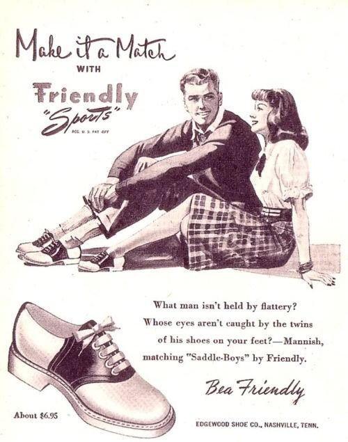 Make It A Match With Friendly Sports Vintage Saddle Shoes Ads Saddle Shoes Saddle Shoes Outfit Shoes Ads