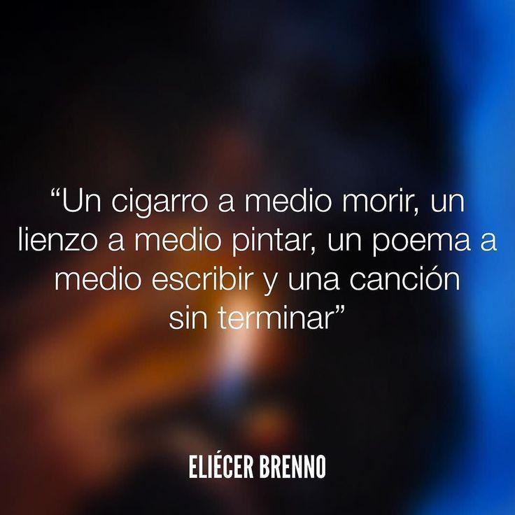 Un Cigarro A Medio Morir Un Lienzo A Medio Pintar Un Poema
