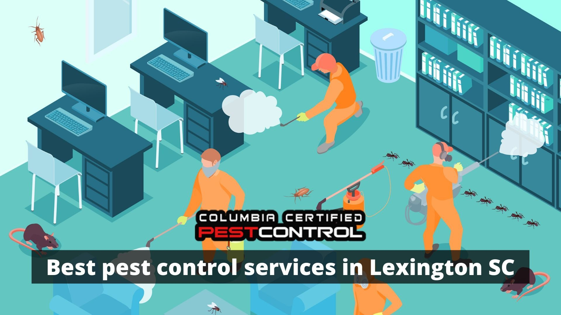 Columbia Certified Pest Control Is A Source Of Commercial Pest Control In Lexington Sc We Provide Premiu In 2020 Best Pest Control Pest Control Services Pest Control