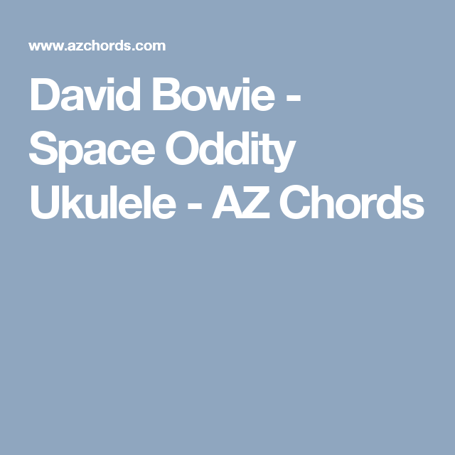 David Bowie - Space Oddity Ukulele - AZ Chords | Ukulele | Pinterest ...