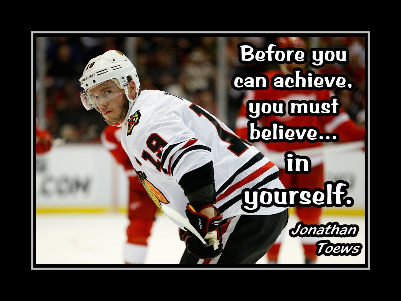 Famous Hockey Quotes Hockey Motivation Jonathan Toews Blackhawks Photo Quote Poster