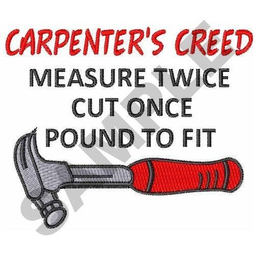 Large Carpenters Creed Machine Embroidery Design Machine