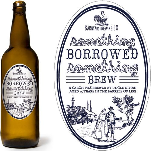 Seriously Look What I Found Something Borrowed Brew Wedding Beer Labels