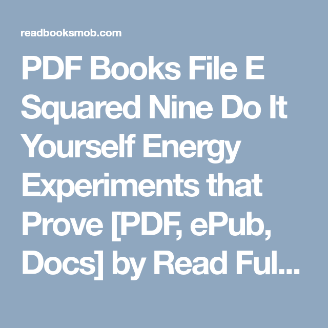 Pdf books file e squared nine do it yourself energy experiments that pdf books file e squared nine do it yourself energy experiments that prove pdf epub docs by read full online click visit button to access full free solutioingenieria Image collections