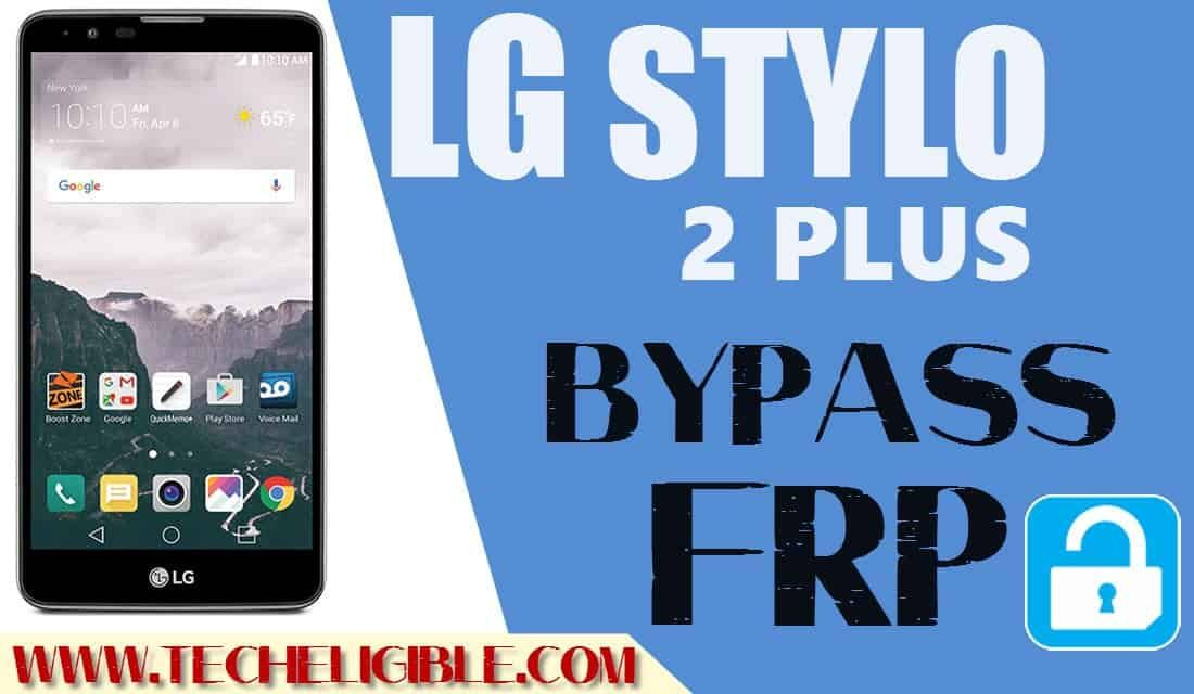 Bypass Google Account LG Stylo 2 Plus (Enable Unknown