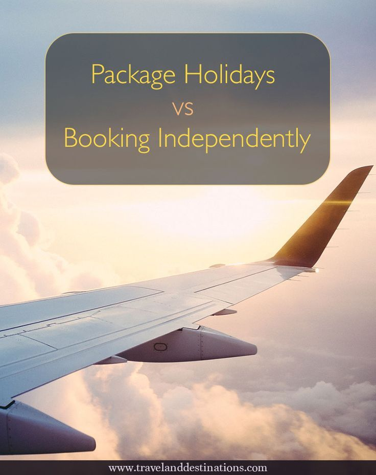 Package Holidays vs Booking Independently | Travel advice ...