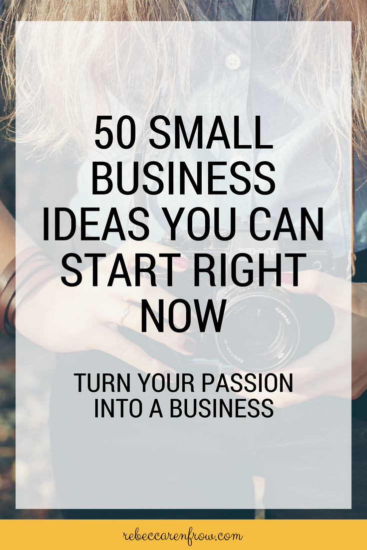 50 Small Business Ideas You Can Start Right Now | Pinterest