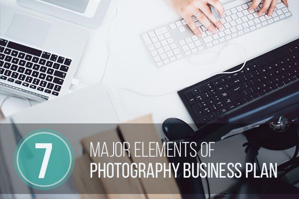 7 Major Elements of Photography Business Plan    photodoto - business plan elements