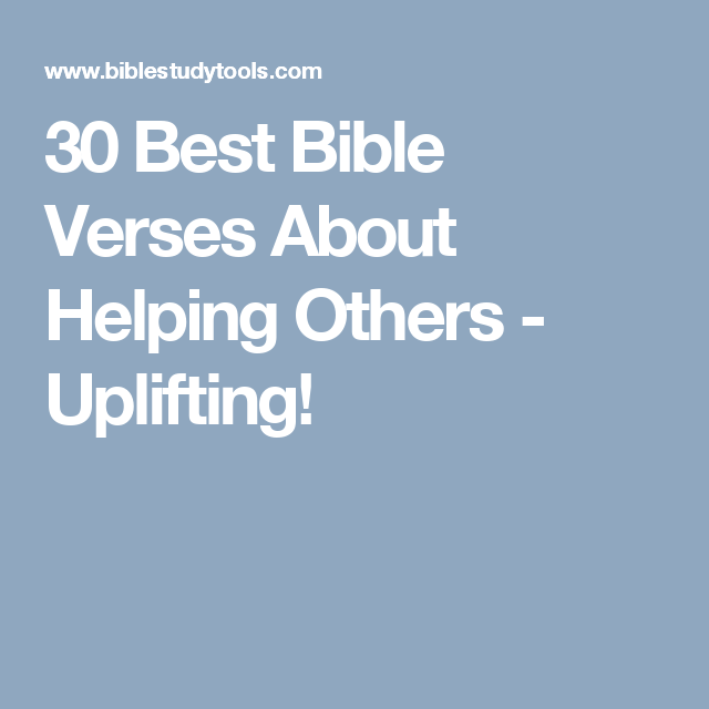 Bible Quotes About Helping People: 30 Best Bible Verses About Helping Others