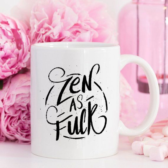 Coffee Mug, Zen As F#ck, Funny Coffee Mug with Quote, Gift Idea for Coworker, Spiritual Vibe, 11 oz Coffee Mug #funnycoffeemugs