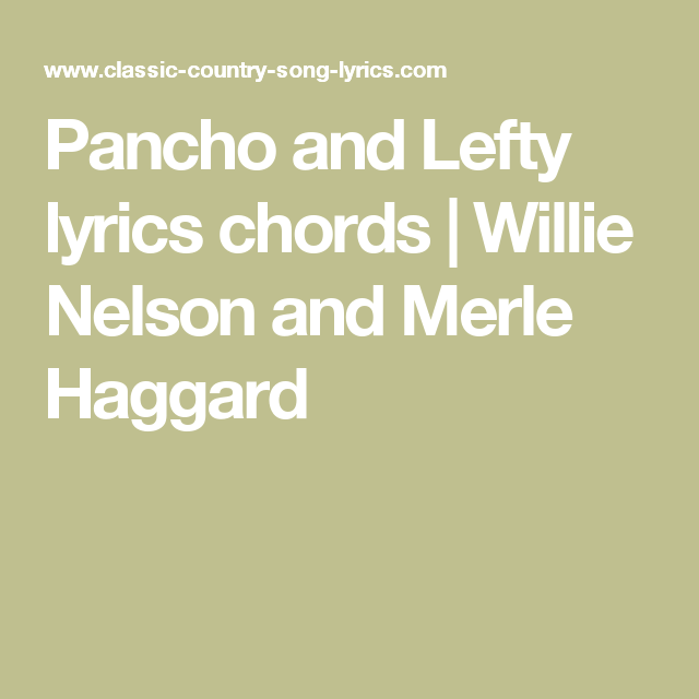 Pancho And Lefty Lyrics Chords Willie Nelson And Merle Haggard