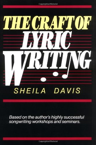 Sheila Davis Has Long Been A Respected Writer And Teacher Of Songwriting Skills The Craft Of Lyric Writin Writing Lyrics Writing Songs Inspiration Songwriting
