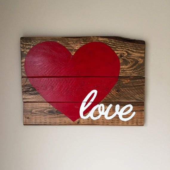 Reclaimed Wood Love Sign Handmade Rustic By Fallentimbercrafts Diy Wood Signs Valentines Diy Valentine Crafts