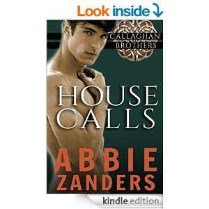 House Calls: Callaghan Brothers, Book 3 - Kindle edition by Abbie Zanders. Literature & Fiction Kindle eBooks @ Amazon.com.