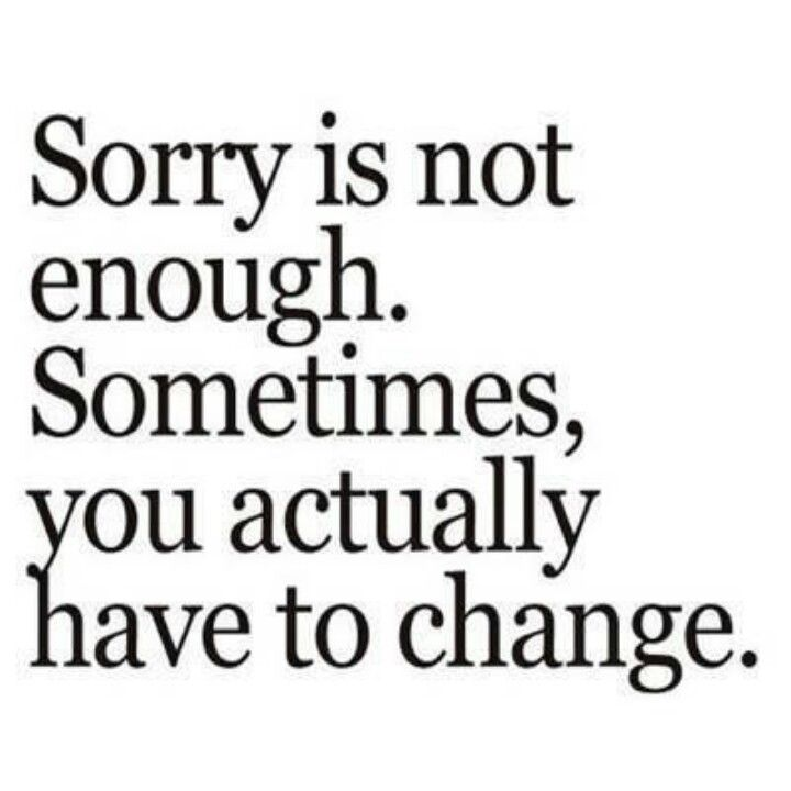 For The Hurt I Caused The Person I Love I Am Sorry And Changed Words Short Inspirational Quotes Life Quotes