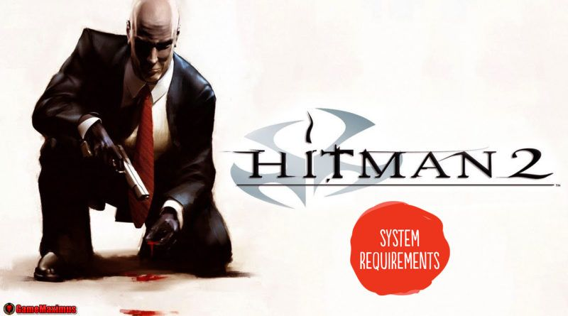 Hitman 2 system requirements | Games | System requirements