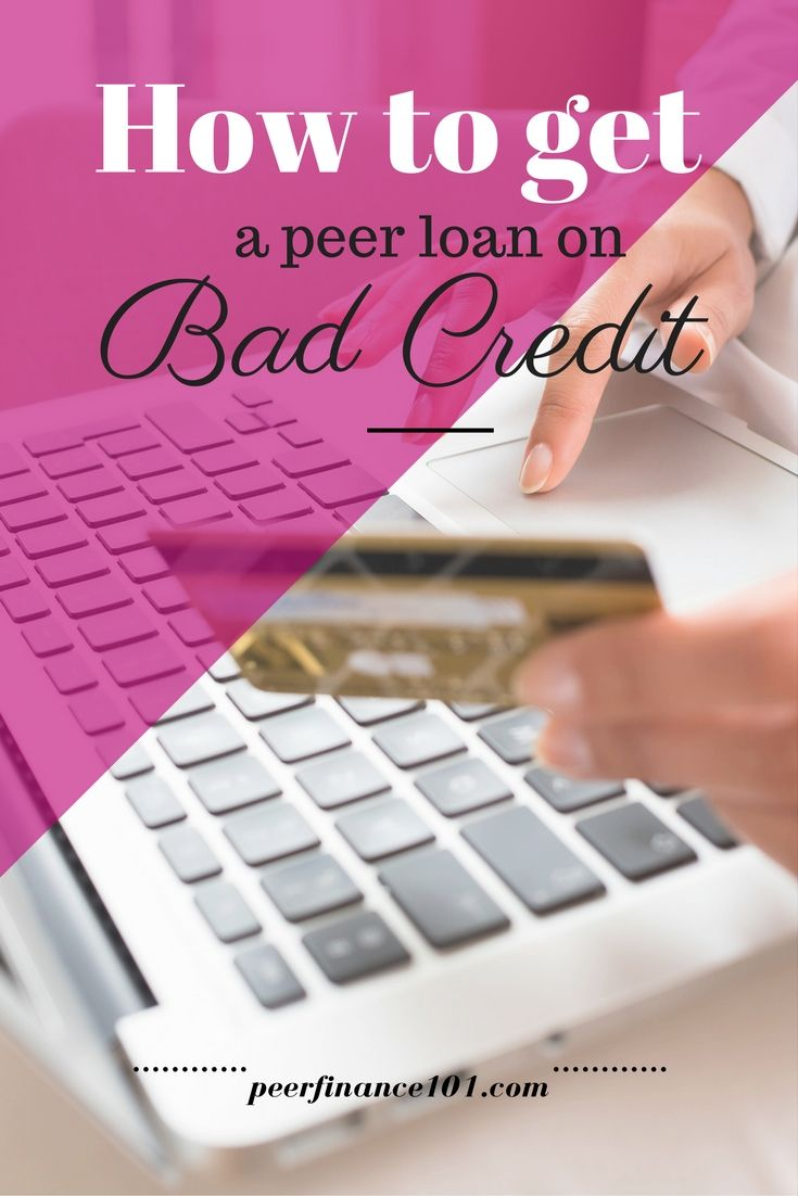 How To Get A Peer Loan On Bad Credit Now Bad Credit Loans For Bad Credit Peer