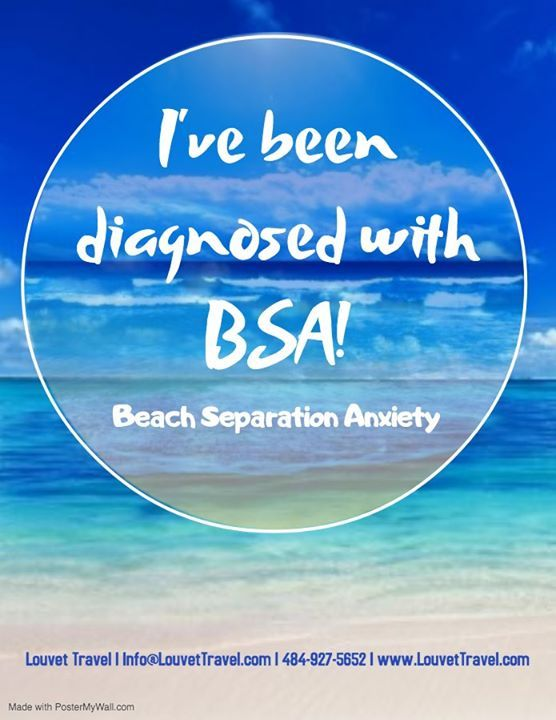 Are you suffering from Beach Separation Anxiety? #TravelQuote #LouvetTravel