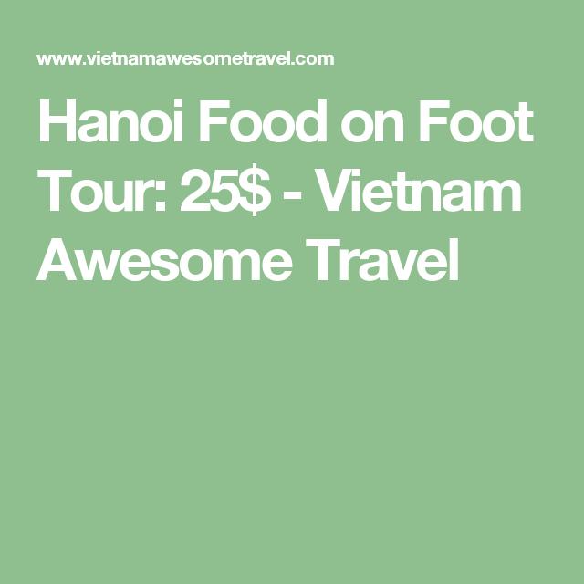 Hanoi Food on Foot Tour: 25$ - Vietnam Awesome Travel