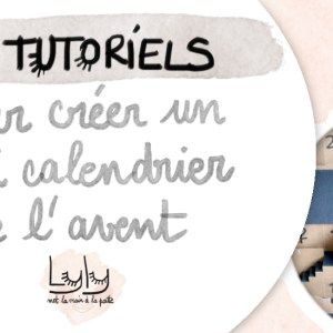 12 tutoriels gratuits pour confectionner un calendrier de l'Avent original ! - Lyly met la main la patte - tutoriels gratuits