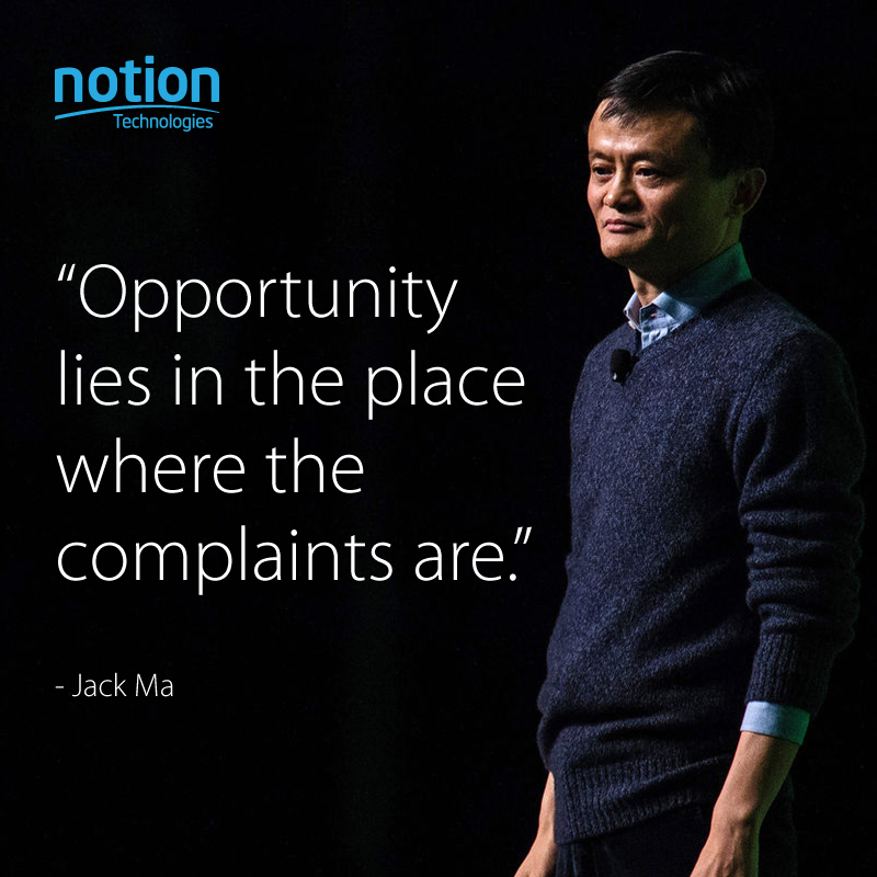 Opportunity Lies In The Place Where The Complaints Are Jack Ma