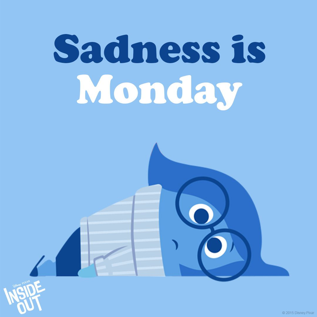 The Weekend Is Over That Is Just So Sad Insideout Sadness