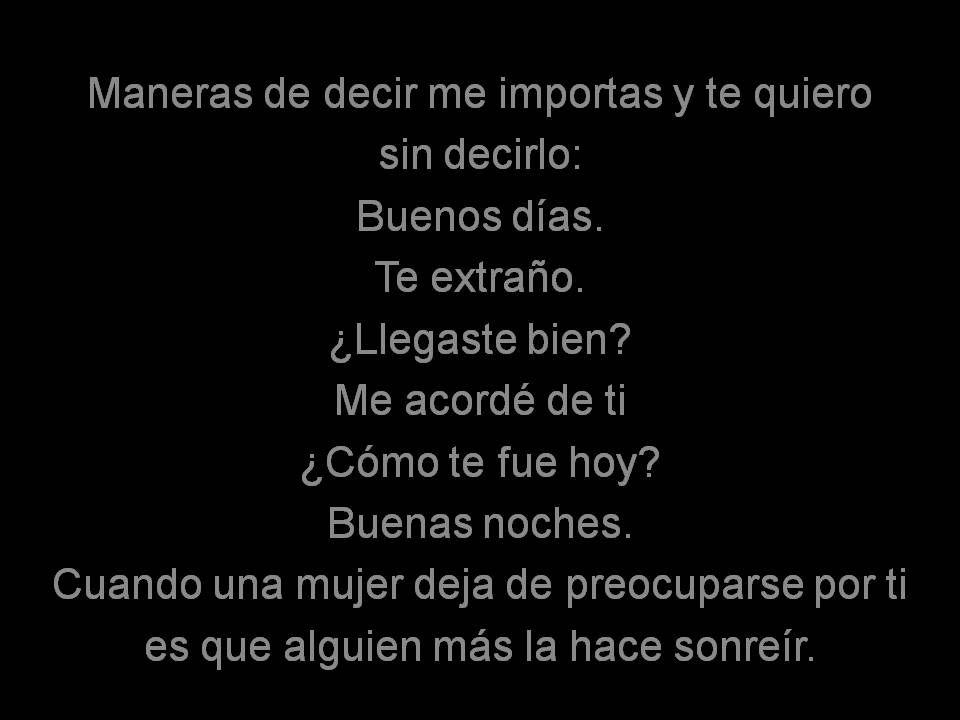 Poema Para Decir Te Quiero Sin Decirlo Maneras De Decir Me Importas Y Te Quiero Sin Decirlo Cuando