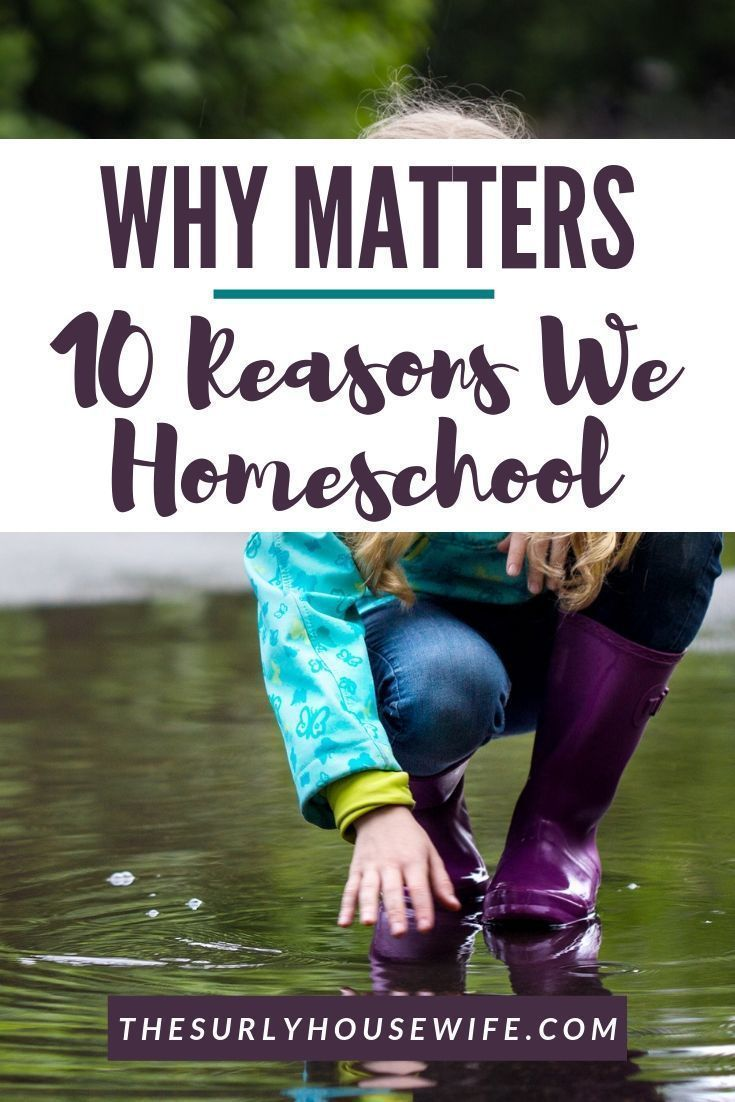Why Homeschool? | 10 Reasons Why it's the Best for Our Family