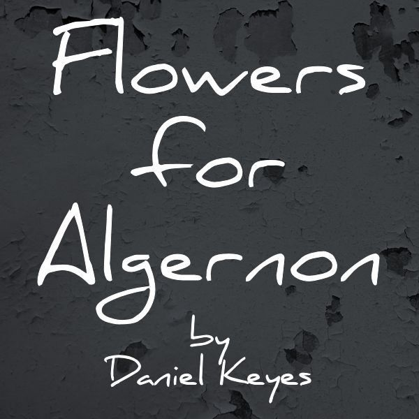 """Schools Education6 25 18students: Lesson Plans For """"Flowers For Algernon"""" By Daniel Keyes"""