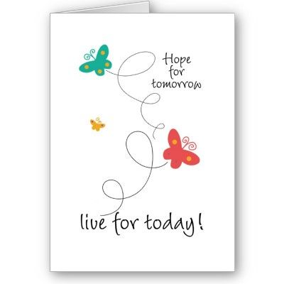 Hope for tomorrow live for today cards cancer encourgement hope for tomorrow live for today from zazzle store every little thing for cancer patients m4hsunfo