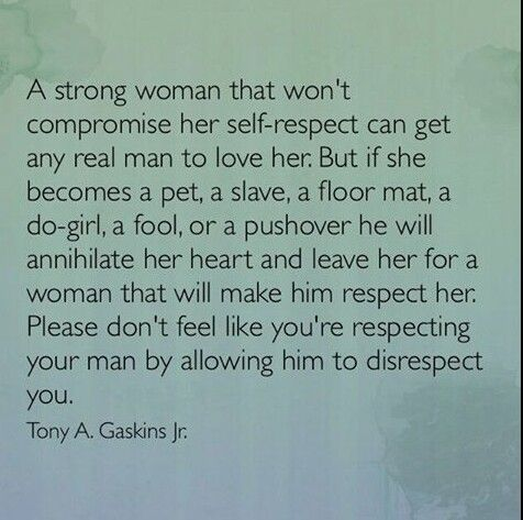 Please Dont Think That By Allowing Your Man To Disrespect You You