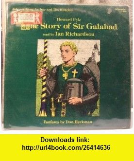Tale of King Arthur and His Knights The Story of Sir Galahad (9780898452747) Ian Richardson , ISBN-10: 0898452740  , ISBN-13: 978-0898452747 ,  , tutorials , pdf , ebook , torrent , downloads , rapidshare , filesonic , hotfile , megaupload , fileserve