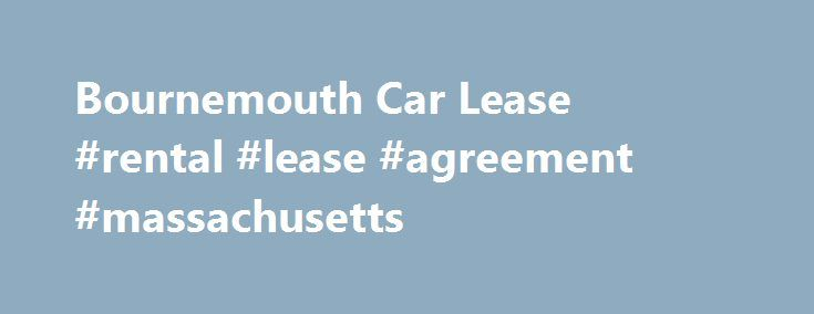 Bournemouth Car Lease Rental Lease Agreement Massachusetts