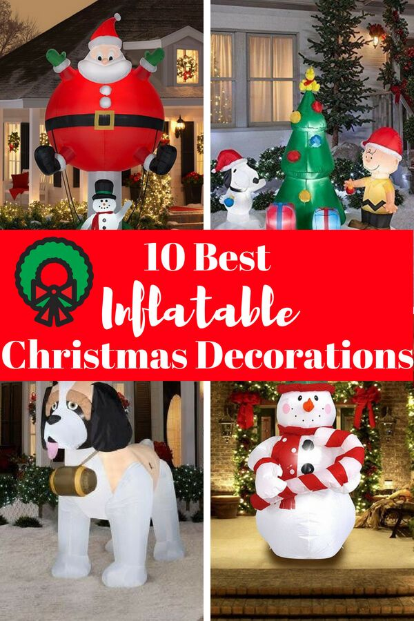 top 7 inflatable outdoor christmas decorations 2018 outdoor christmas decorations pinterest outdoor christmas and decoration
