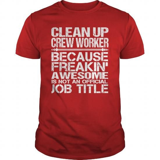 Awesome Tee For Clean Up Crew Worker #Crew