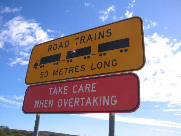 Watch out for road trains generally, they're massive.   29 Signs You'll Only See In The Outback