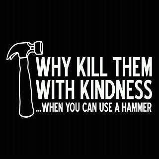 Why kill them...