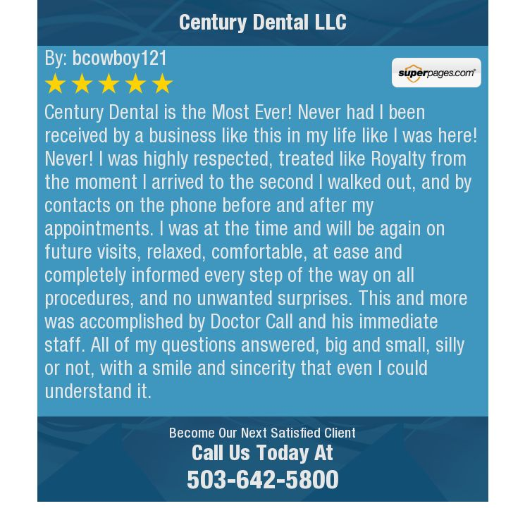 Century Dental is the Most Ever! Never had I been received