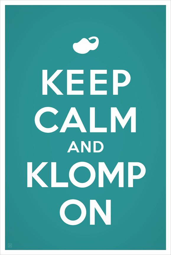 Keep Calm and Klomp On. Tulip Time, Holland Michigan | Design ...