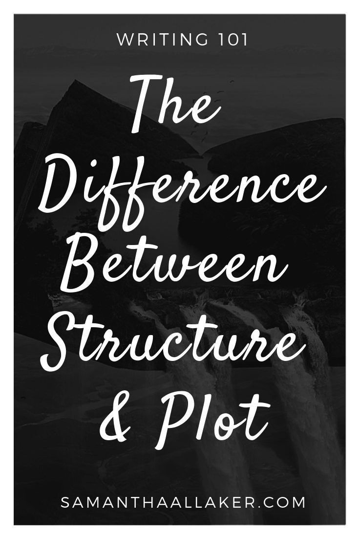 Difference Between Structure and Plot  SAMANTHA ALLAKER The words structure and plot are often used interchangeably However in reality they are both two entirely differen...