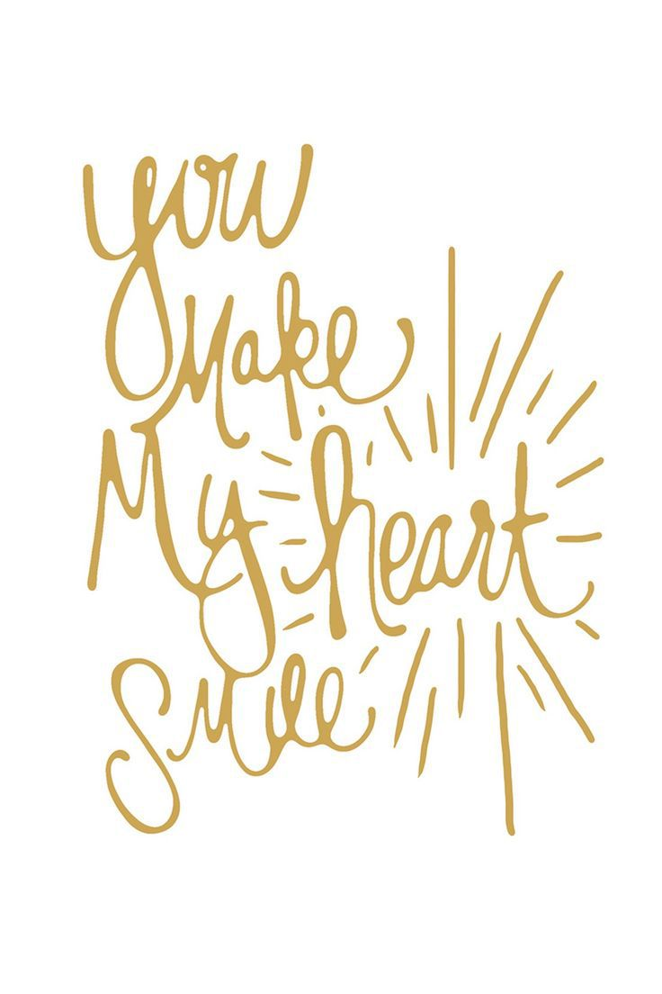 You Make My Heart Smile | Happy quotes, Inspirational ...