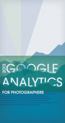 Google Analytics for Photographers  Free PDF  | Shooting