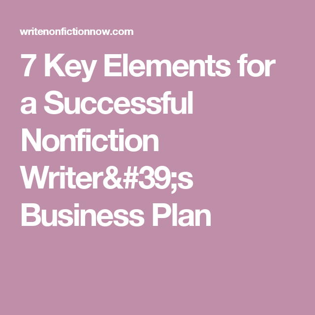 Key Elements For A Successful Nonfiction WriterS Business Plan