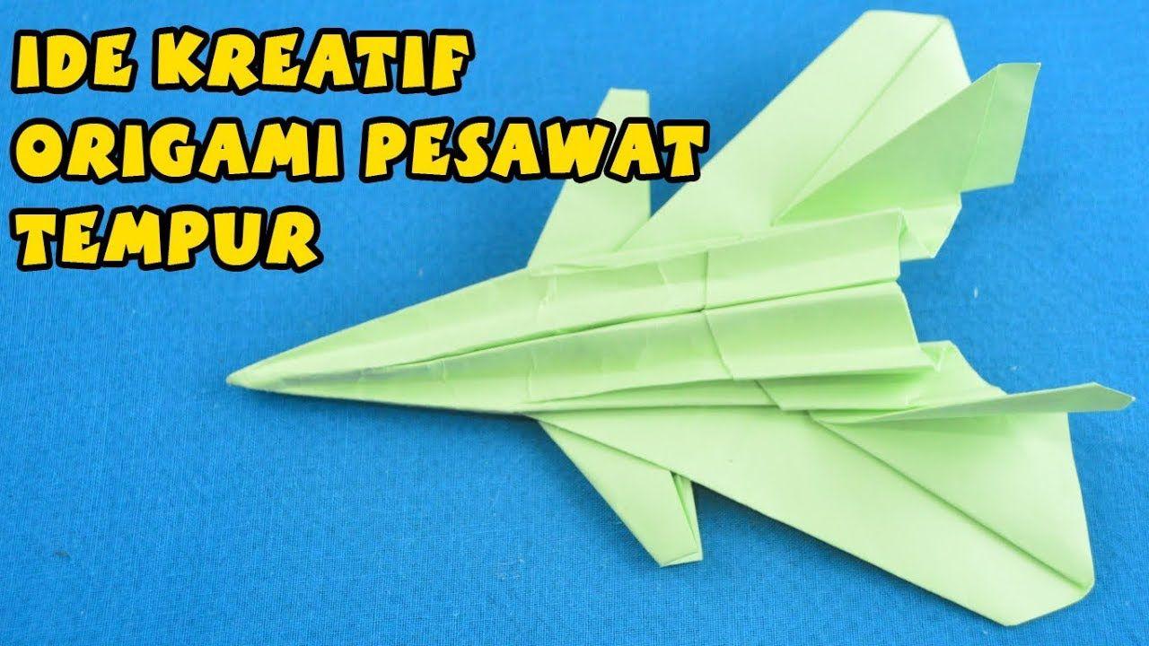 Cara Membuat Origami Pesawat Jet Tempur Yang Keren Untuk Mainan