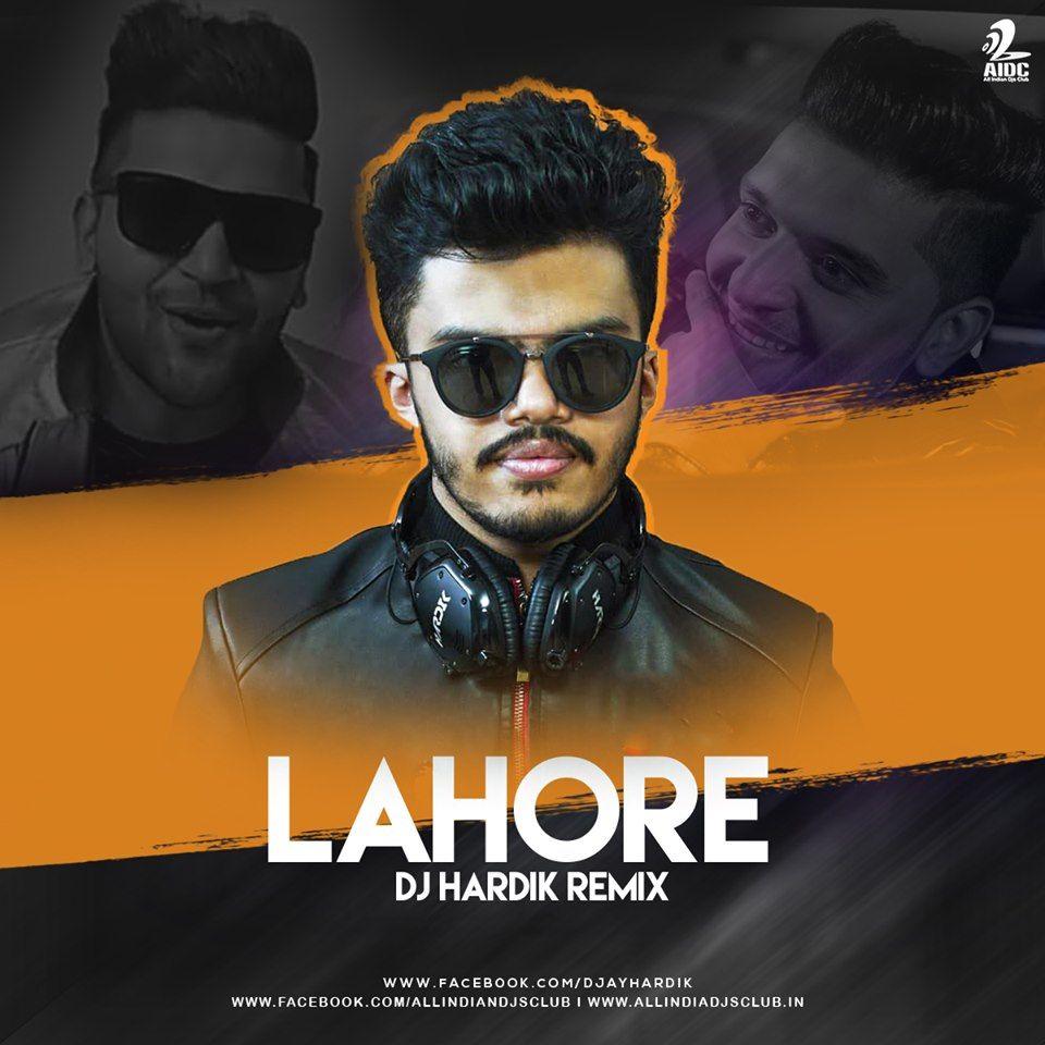 Lahore Remix Guru Randhawa Dj Hardik Dj Remix Songs Remix Dj Remix